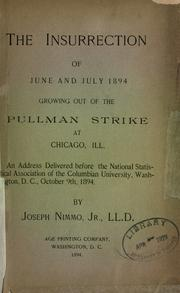 Cover of: The insurrection of June and July 1894, growing out of the Pullman strike at Chicago, Ill