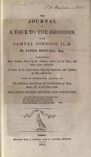 Cover of: The journal of a tour to the Hebrides, with Samuel Johnson, containing some poetical pieces by Dr. Johnson, relative to the tour, and never before published: A series of his conversation, literary anecdotes, and opinions of men and books: with an authentick account of the distresses and escape of the grandson of King James II in the year 1746.