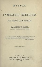 Manual of gymnastic exercises for schools and families by Samuel W. Mason