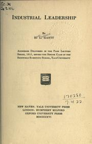 Cover of: Industrial leadership: addresses delivered in the Page lecture series, 1915, before the Senior class of the Sheffield Scientific School, Yale University