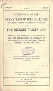 Cover of: Comparison of the Payne tariff bill (H.R. 1438) as agreed to by the Committee of Conference with the Dingley tariff law showing the respective rates of duty and the percentages of increase or decrease on articles classified differently in the two acts