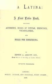 Cover of: Via Latina: a first Latin book, including accidence, rules of syntax, exercises, vocabularies, and rules for construing.