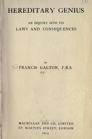 Cover of: Hereditary genius: an inquiry into its laws and consequences