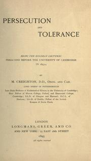 Cover of: Persecution and tolerance: being the Hulsean lectures preached before the University of Cambridge in 1893-4