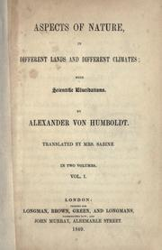 Cover of: Aspects of nature, in different lands and different climates: With scientific elucidations.  Translated by Mrs. Sabine.