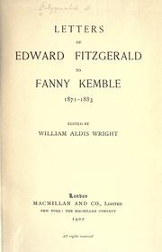Cover of: Letters of Edward Fitzgerald to Fanny Kemble, 1871-1883