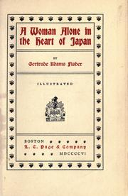 A woman alone in the heart of Japan by Gertrude Adams Fisher