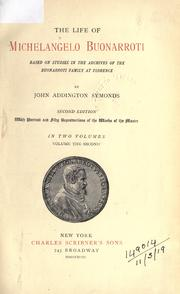 The life of Michelangelo Buonarroti by Symonds, John Addington