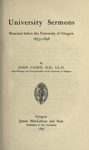 Cover of: University sermons, preached before the University of Glasgow 1873-1898