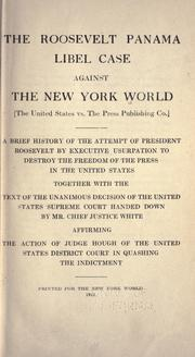 Cover of: The Roosevelt Panama libel case against The New York World <The United States vs. The Press Publishing Co.> |