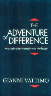Cover of: The adventure of difference: philosophy after Nietzsche and Heidegger
