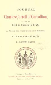 Journal of Charles Carroll of Carrollton, during his visit to Canada in 1776, as one of the commissioners from Congress by Carroll, Charles