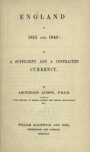 Cover of: England in 1815 and 1845, or, a sufficient and a contracted currency