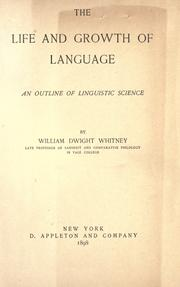 The life and growth of language by William Dwight Whitney