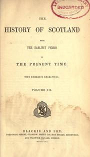 Cover of: The history of Scotland from the earliest period to the present time