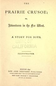 Cover of: The prairie crusoe, or, Adventures in the far west by