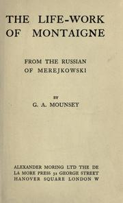 Cover of: The life-work of Montaigne, from the Russian of Merejkowski by G.A. Mounsey