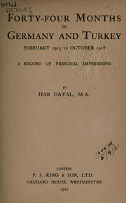 Cover of: Forty-four months in Germany and Turkey, February 1915 to October 1918