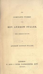 Cover of: The complete works of the Rev. Andrew Fuller
