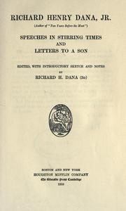 Cover of: Speeches in stirring times and letters to a son: Edited, with introductory sketch and notes by Richard H. Dana (3d)