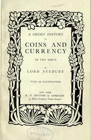 A short history of coins and currency by Lubbock, John Sir