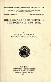 The decline of aristocracy in the politics of New York by Dixon Ryan Fox