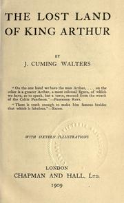 Cover of: The lost land of King Arthur. by John Cuming Walters