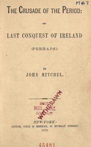 Cover of: The Crusade Of The Period: And Last Conquest Of Ireland, Perhaps