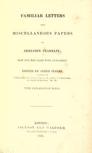 Cover of: Familiar letters and miscellaneous papers of Benjamin Franklin: now for the first time published