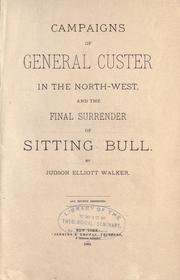 Cover of: Campaigns of General Custer in the North-west | Judson Elliott Walker