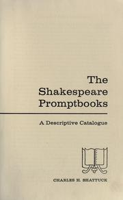 Cover of: The Shakespeare promptbooks | Charles Harlen Shattuck