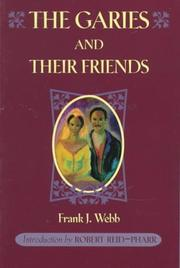 Cover of: Garies and their friends | Frank J. Webb