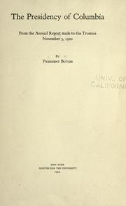 Cover of: The presidency of Columbia, from the Annual report made to the trustees, November 3, 1921