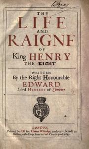 Cover of: The life and raigne of King Henry the Eighth