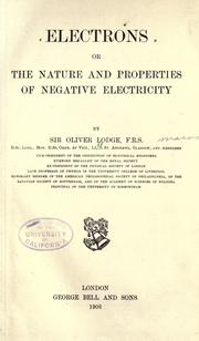 Cover of: Electrons, or, The nature and properties of negative electricity