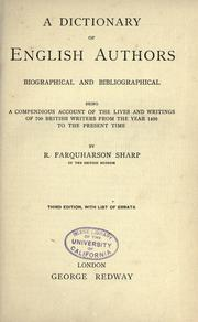 Cover of: A dictionary of English authors, biographical and bibliographical; being a compendious account of the lives and writings of 700 British writers from the year 1400 to the present time