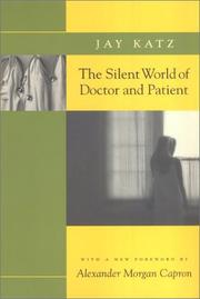 The silent world of doctor and patient by Jay Katz