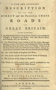 A new and accurate description of all the direct and principal cross roads in Great Britain by  Daniel Paterson