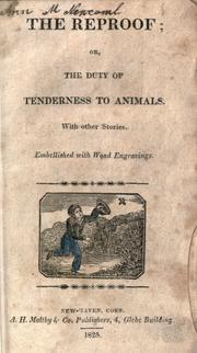 Cover of: The Reproof, or, The duty of tenderness to animals |