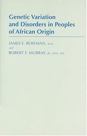 Cover of: Genetic Variation and Disorders in Peoples of African Origin (Johns Hopkins Series in Contemporary Medicine and Public Health) | James E. Bowman