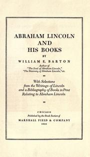 Abraham Lincoln and his books by William Eleazar Barton