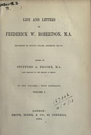 Cover of: Life, letters, lectures and addresses of Fredk. W. Robertson, M.A: incumbent of Trinity Chapel, Brighton, 1847-1853.