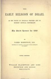 Cover of: The early religion of Israel as set forth by Biblical writers and by modern critical historians |