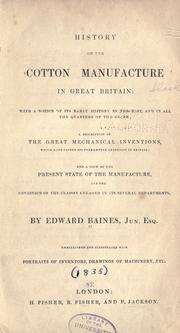 History of the cotton manufacture in Great Britain by Baines, Edward Sir