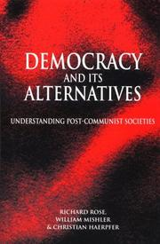 Cover of: Democracy and its alternatives: understanding post-communist societies