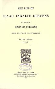The life of Isaac Ingalls Stevens by Hazard Stevens