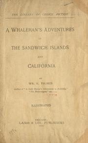 The whaleman's adventures in the Sandwich Islands and California by William Henry Thomes