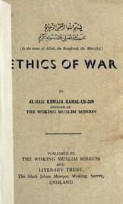 Cover of: Ethics of war by Al-Hajj Khwaja Kamal-ud-Din