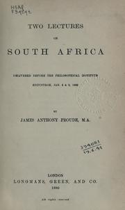 Cover of: Two lectures on South Africa: delivered before the Philosophical institute, Edinburgh, Jan. 6 & 9, 1880.