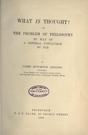 Cover of: What Is Thought? Or The Problem Of Philosophy By Way Of A General Conclusion So Far